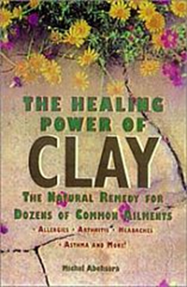 The Healing Power Of Clay book
