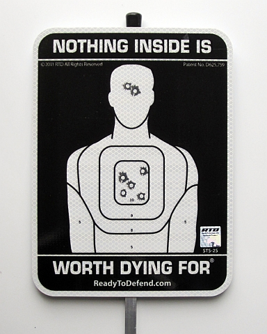Crime Prevention Yard Sign Nothing Inside Is Worth Dying